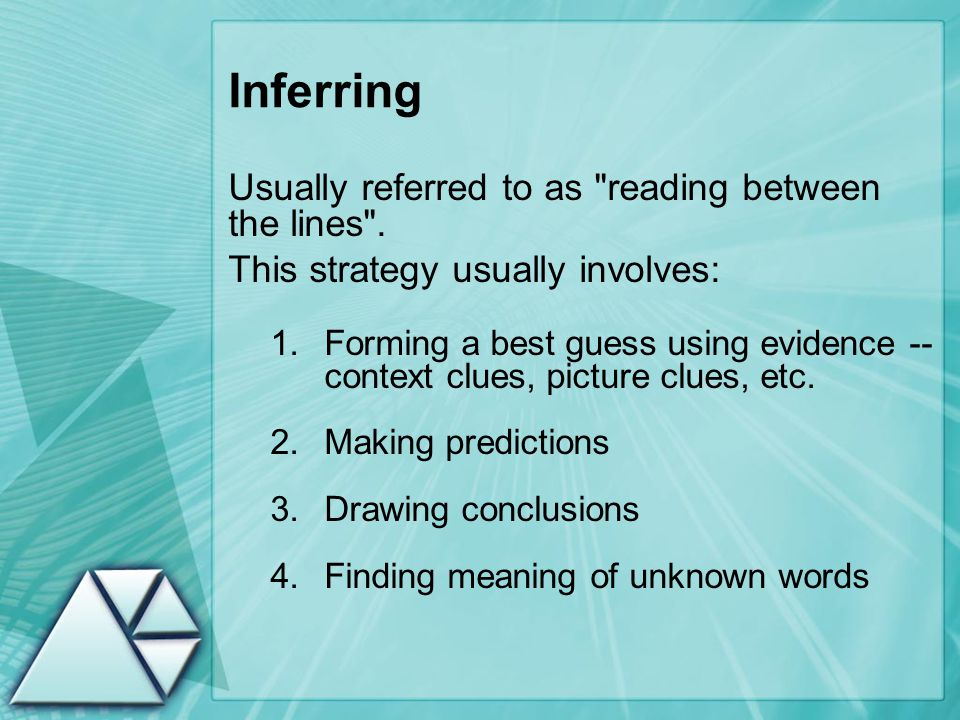 Inferring Usually referred to as reading between the lines .