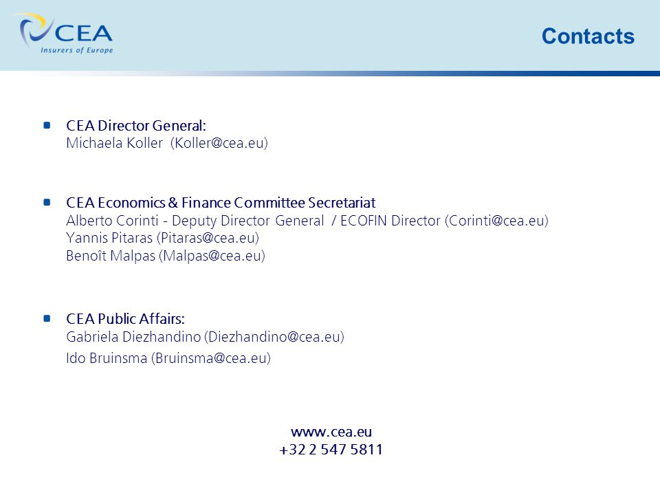 Contacts CEA Director General: Michaela Koller CEA Economics & Finance Committee Secretariat Alberto Corinti - Deputy Director General / ECOFIN Director Yannis Pitaras Benoît Malpas CEA Public Affairs: Gabriela Diezhandino Ido Bruinsma