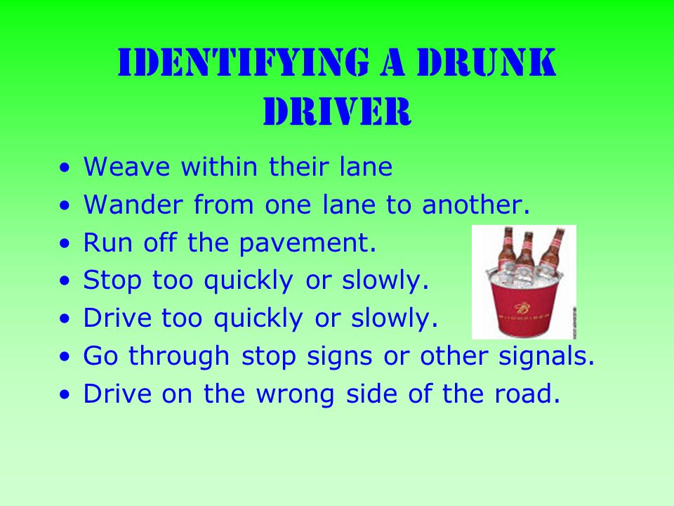 Identifying a Drunk Driver Weave within their lane Wander from one lane to another.