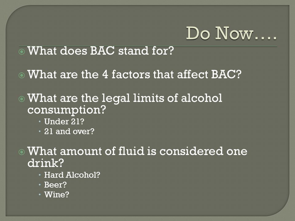  What does BAC stand for.  What are the 4 factors that affect BAC.