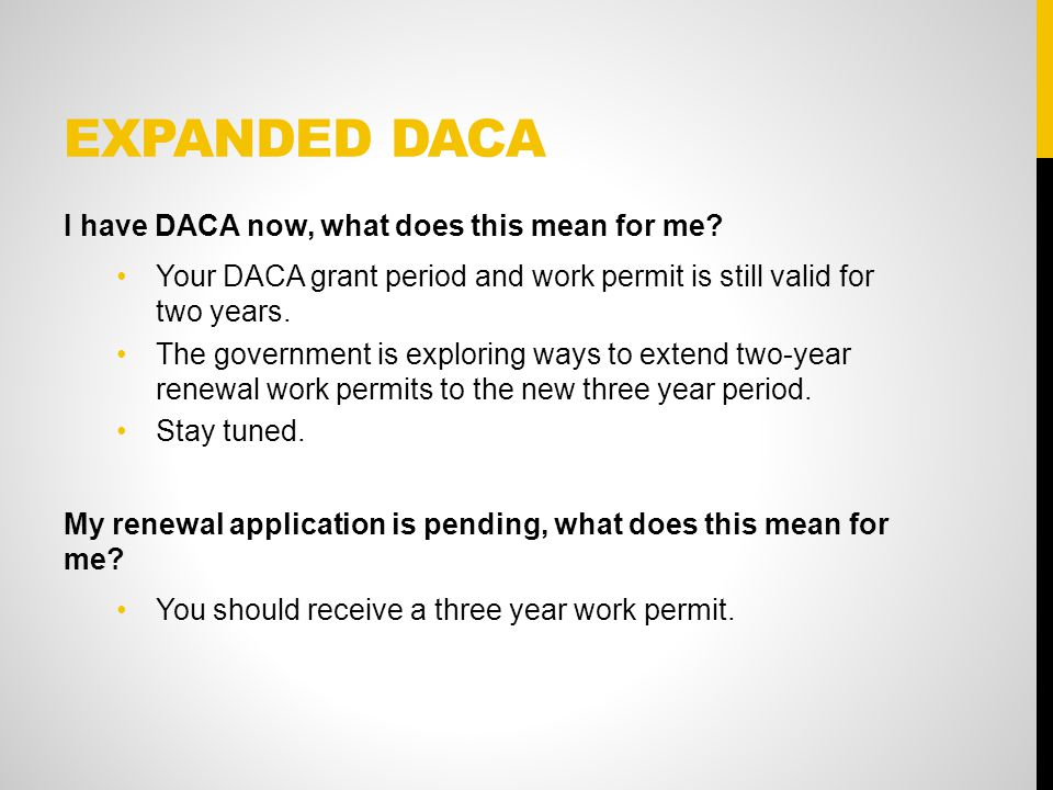 EXPANDED DACA I have DACA now, what does this mean for me.