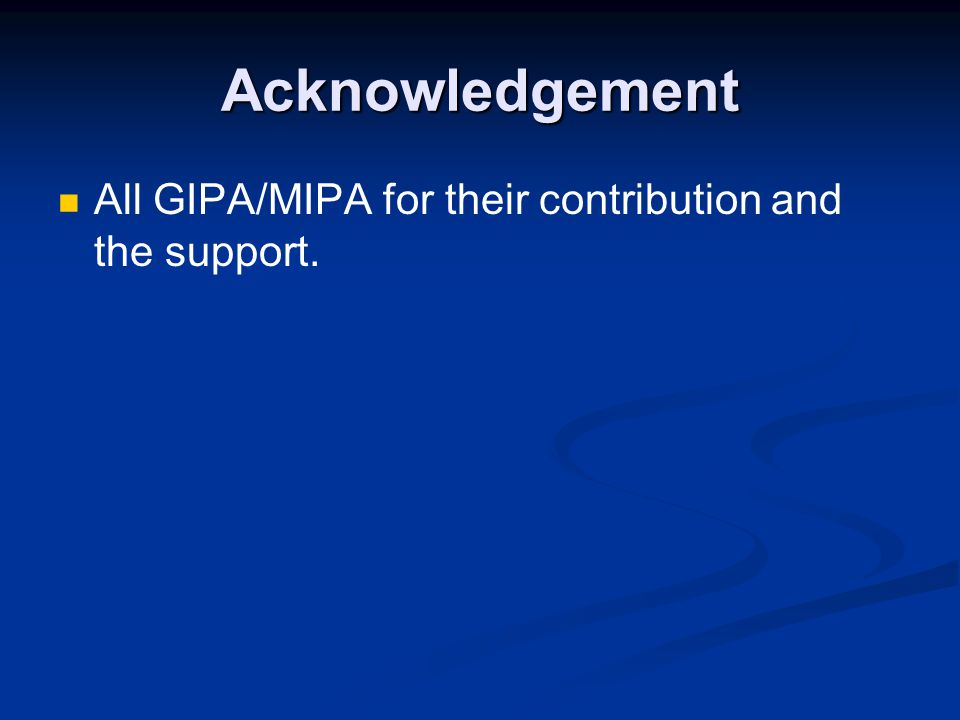 Acknowledgement All GIPA/MIPA for their contribution and the support.