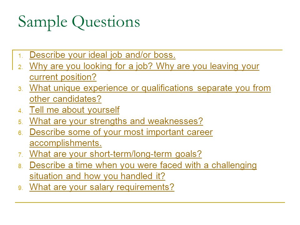 Sample Questions 1. Describe your ideal job and/or boss.