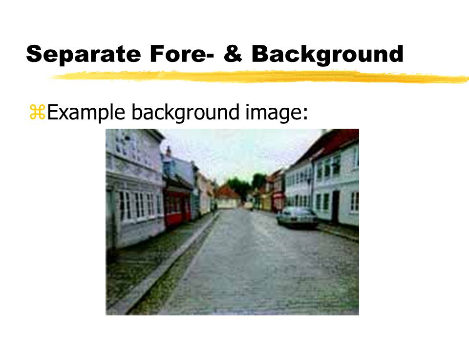 Separate Fore- & Background zExample background image: