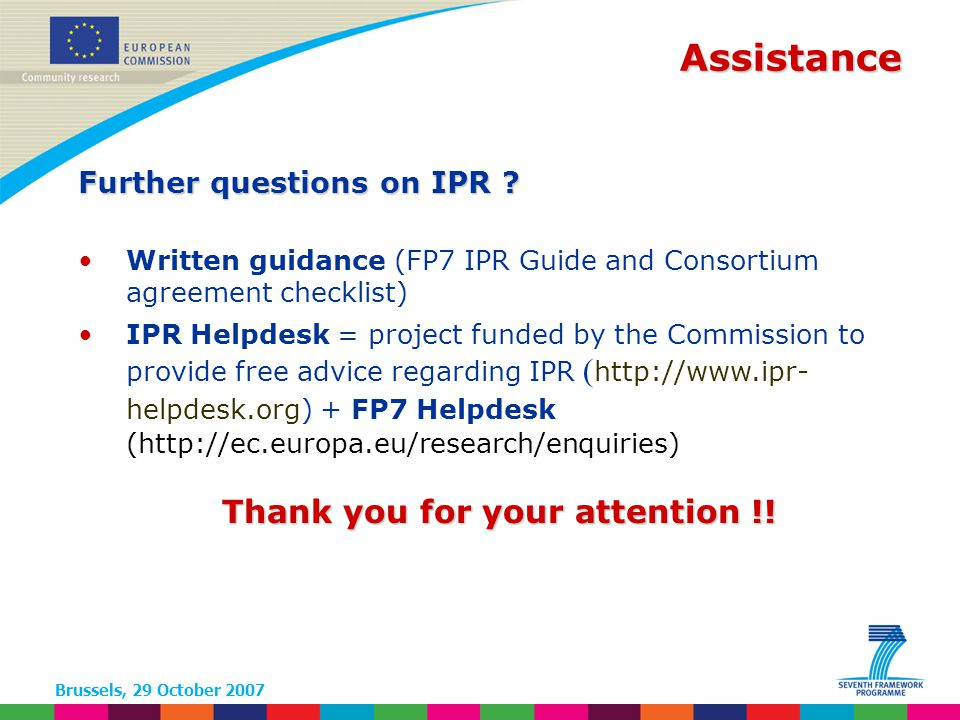 Brussels, 29 October 2007 Assistance Further questions on IPR .