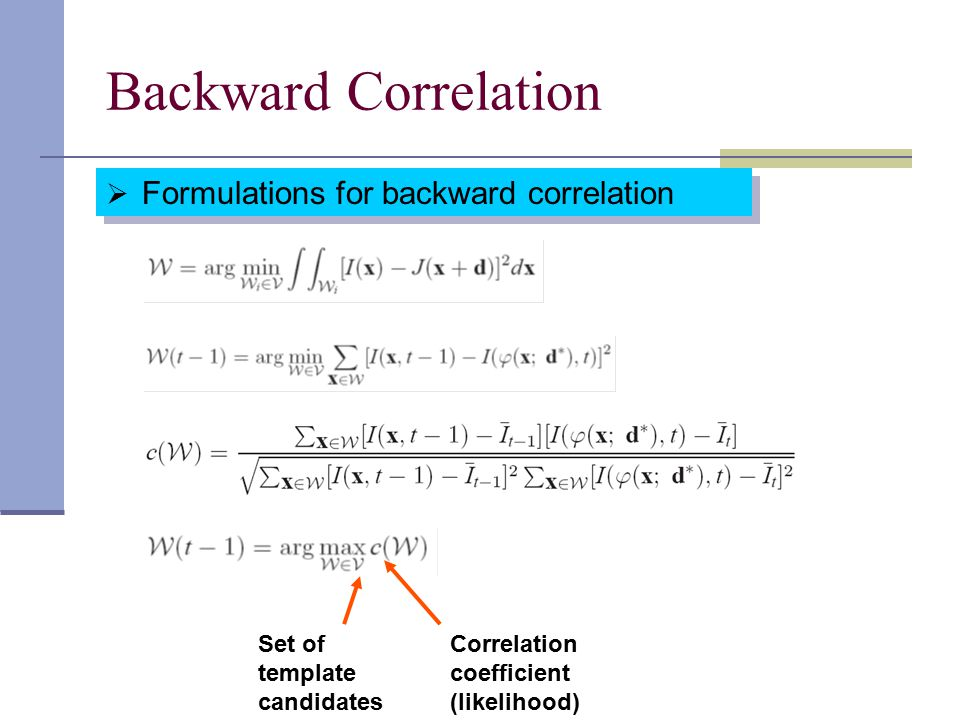 Backward Correlation  Formulations for backward correlation Set of template candidates Correlation coefficient (likelihood)