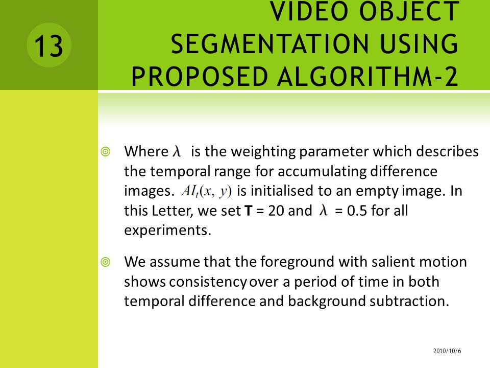  Where is the weighting parameter which describes the temporal range for accumulating difference images.