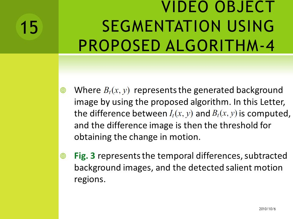 Where represents the generated background image by using the proposed algorithm.