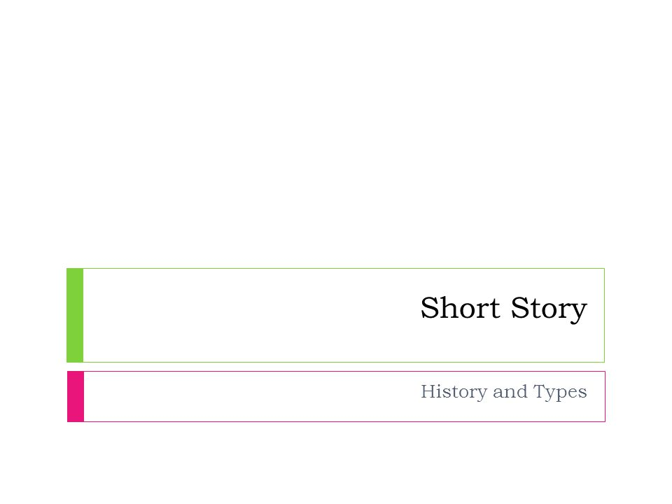 short story history and types a brief history  in english   short story history and types