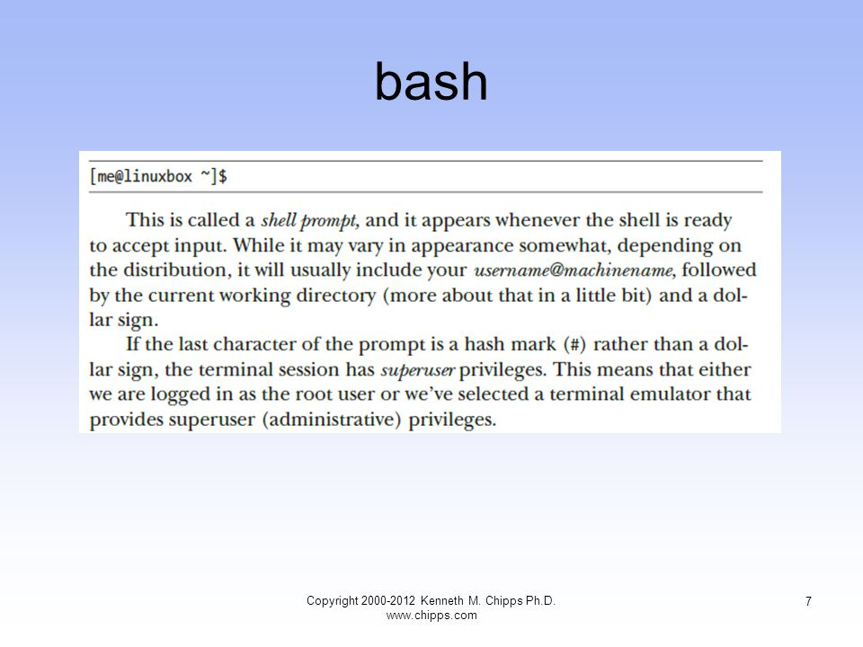 bash Copyright Kenneth M. Chipps Ph.D.   7