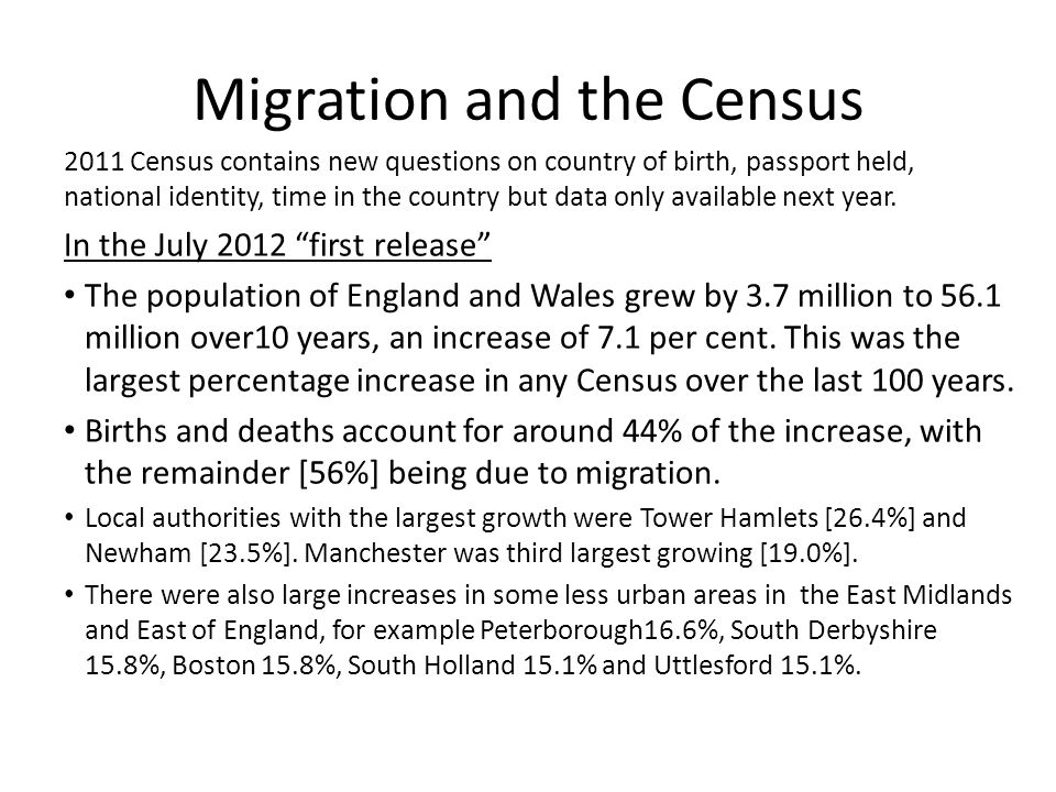 Migration and the Census 2011 Census contains new questions on country of birth, passport held, national identity, time in the country but data only available next year.