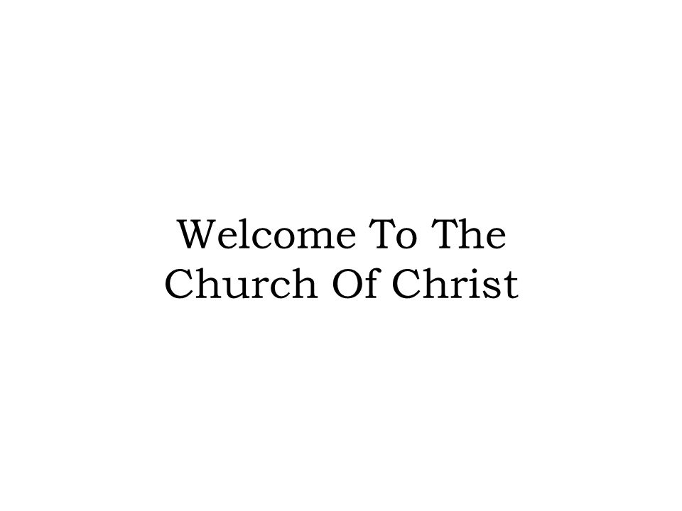 Welcome To The Church Of Christ