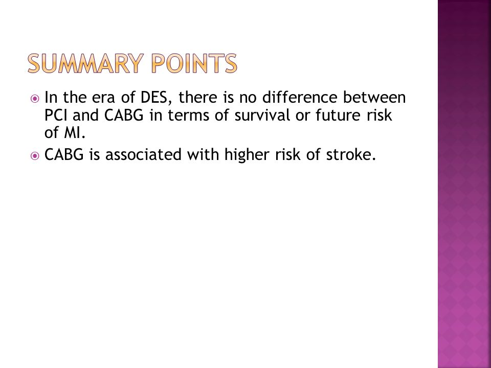  In the era of DES, there is no difference between PCI and CABG in terms of survival or future risk of MI.