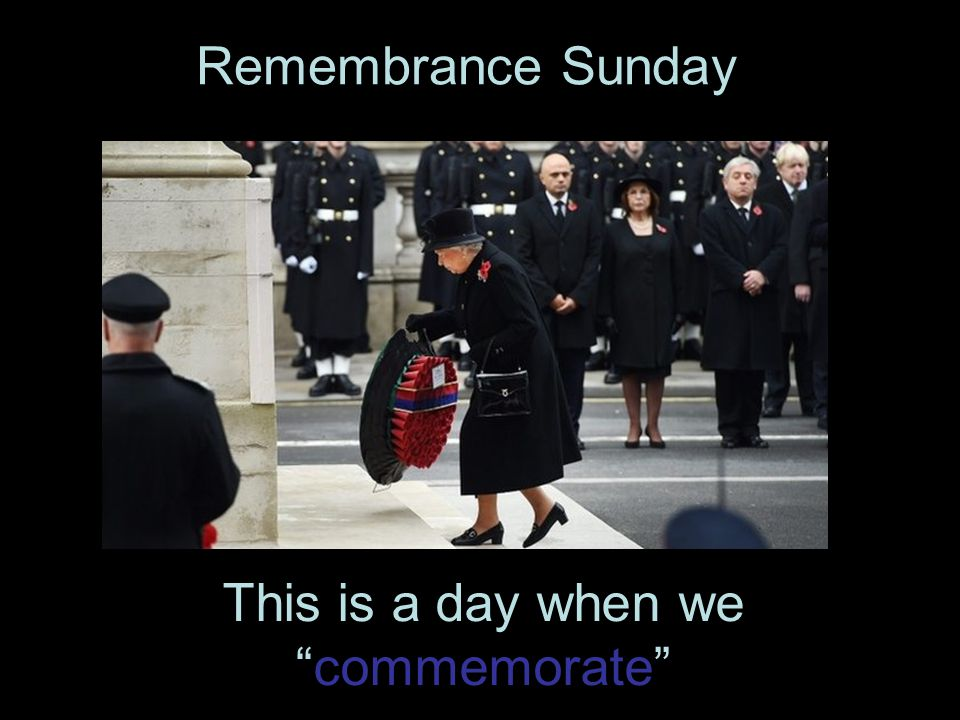 Remembrance Sunday. This is a day when we commemorate