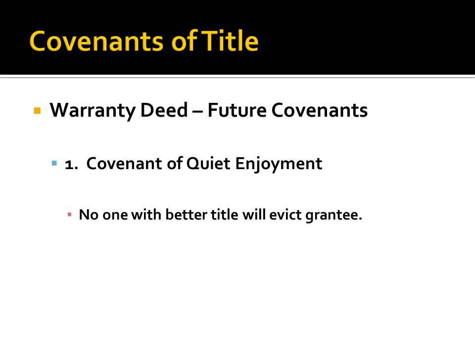  Warranty Deed – Future Covenants  1.