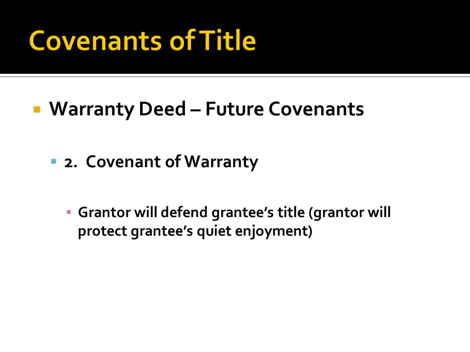  Warranty Deed – Future Covenants  2.