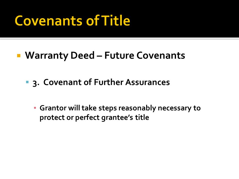  Warranty Deed – Future Covenants  3.