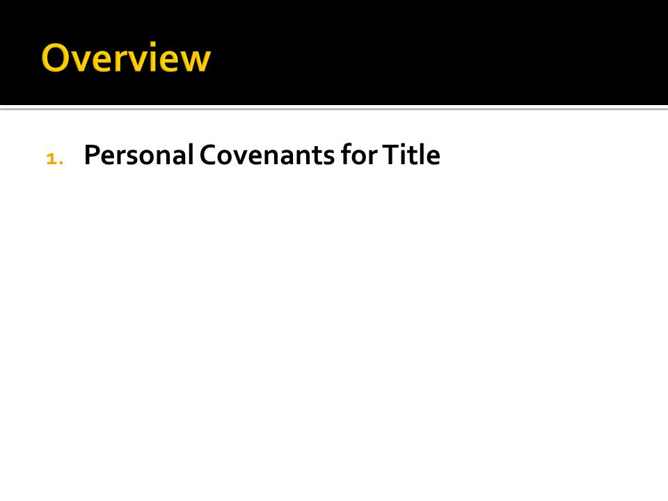 1. Personal Covenants for Title