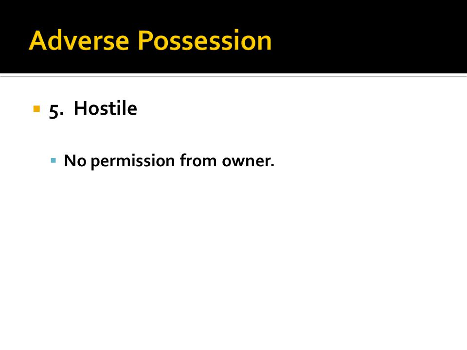  5. Hostile  No permission from owner.