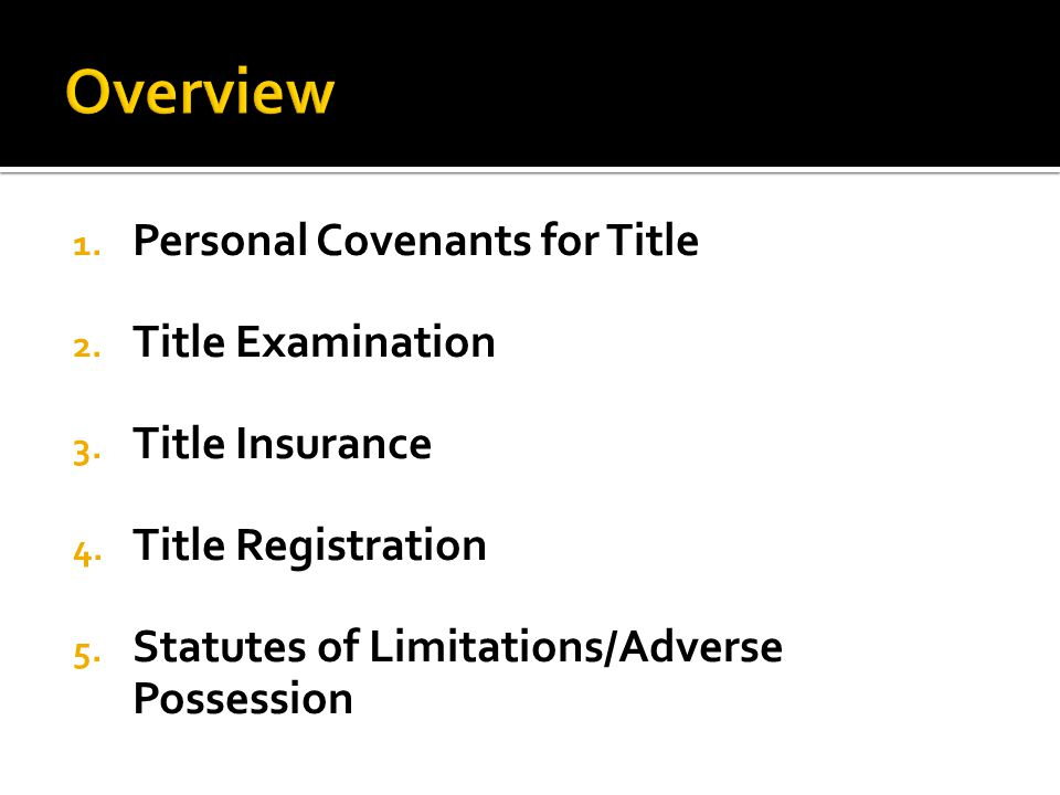 1. Personal Covenants for Title 2. Title Examination 3.