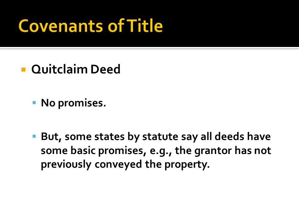  Quitclaim Deed  No promises.