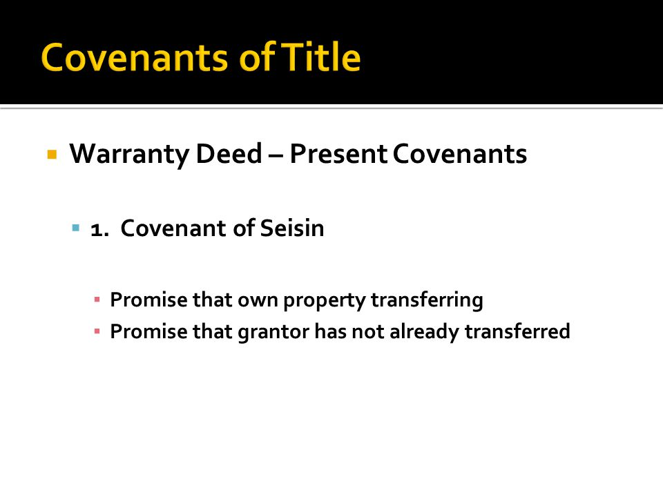  Warranty Deed – Present Covenants  1.