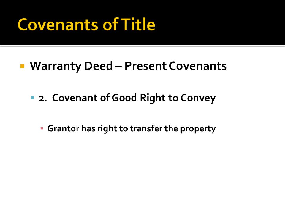  Warranty Deed – Present Covenants  2.