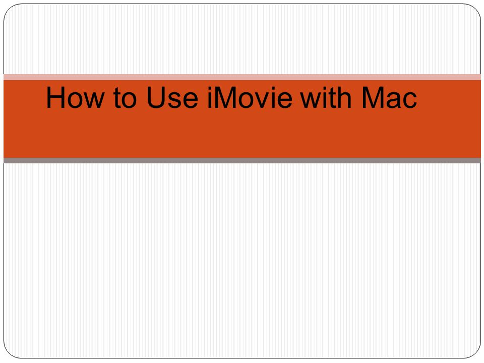 How to Use iMovie with Mac  Create a Storyline Use a