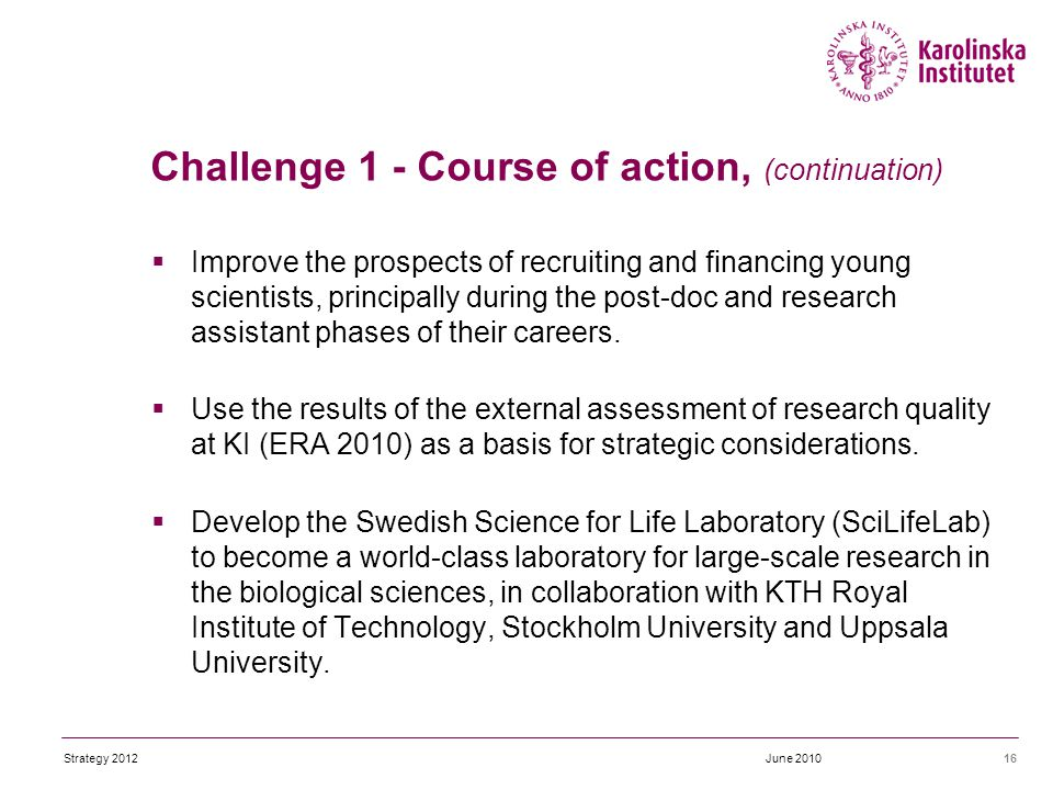  Improve the prospects of recruiting and financing young scientists, principally during the post-doc and research assistant phases of their careers.