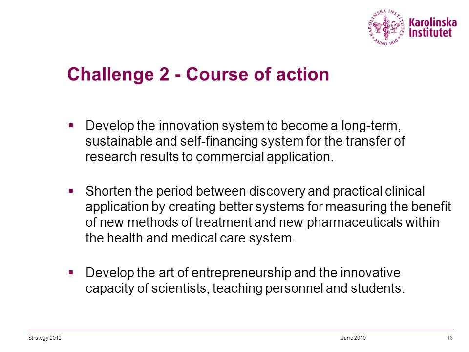  Develop the innovation system to become a long-term, sustainable and self-financing system for the transfer of research results to commercial application.