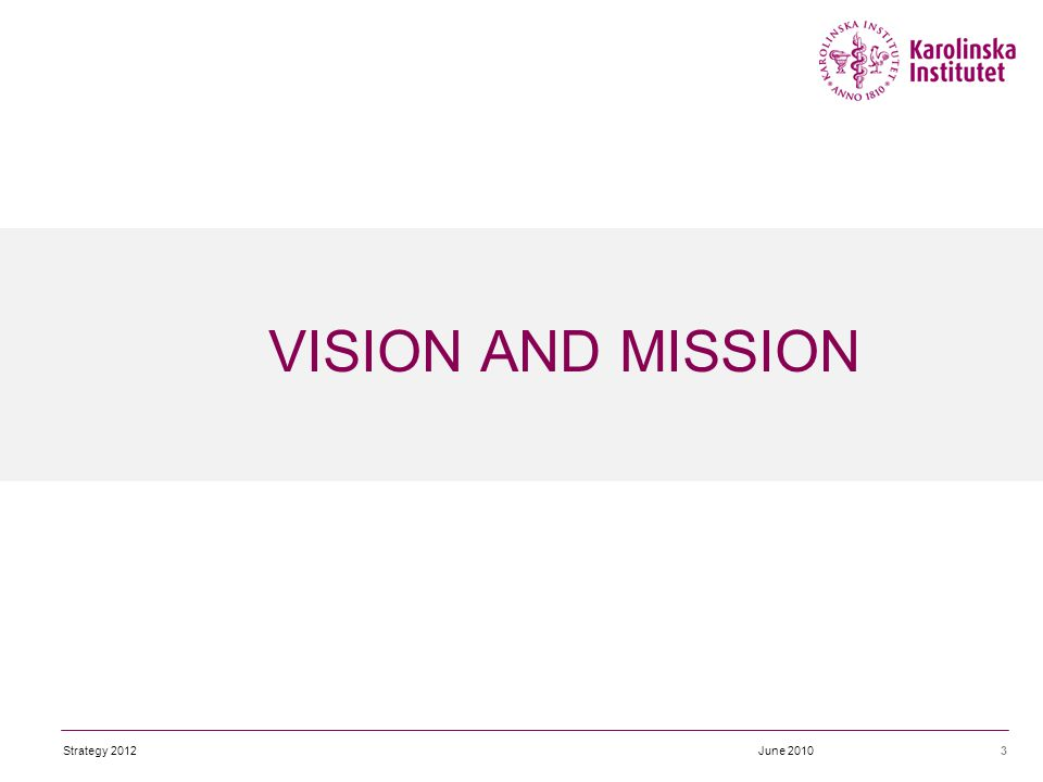 VISION AND MISSION 3June 2010Strategy 2012