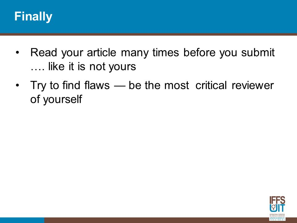 Finally Read your article many times before you submit ….