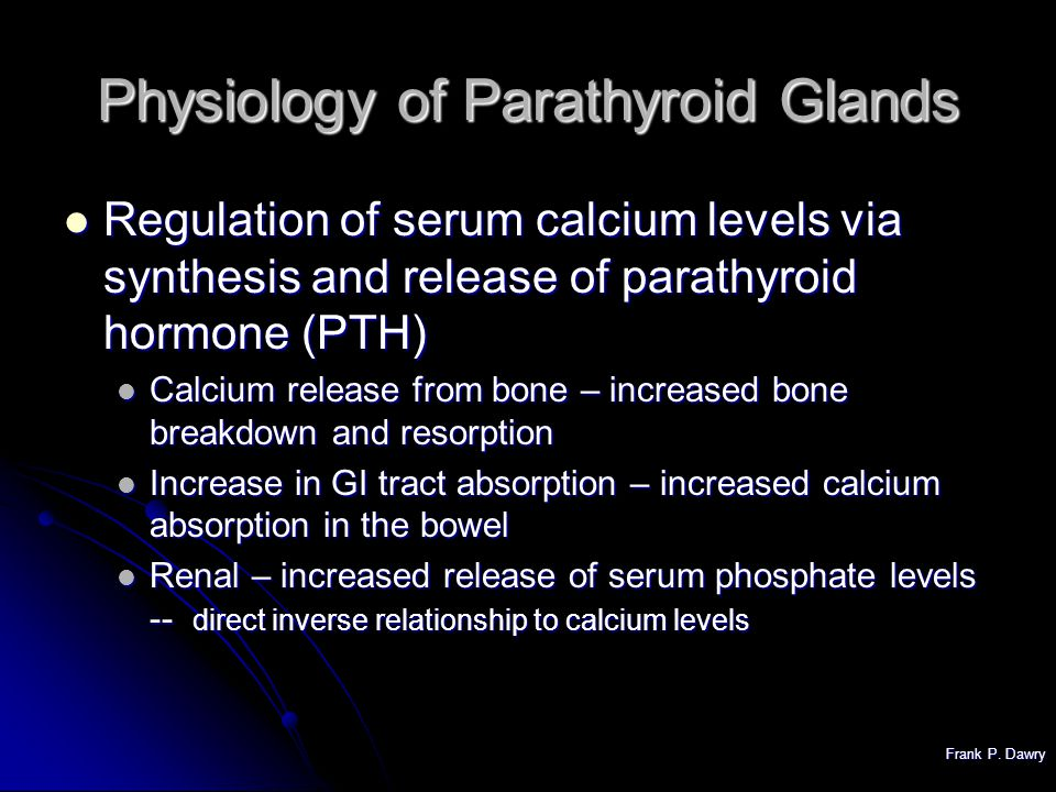 Frank P. Dawry Parathyroid Gland Imaging. Frank P. Dawry Physiology ...