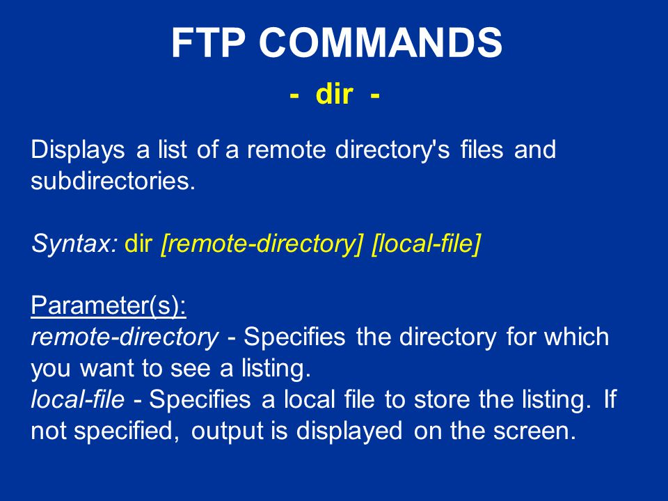 FTP COMMANDS Displays a list of a remote directory s files and subdirectories.