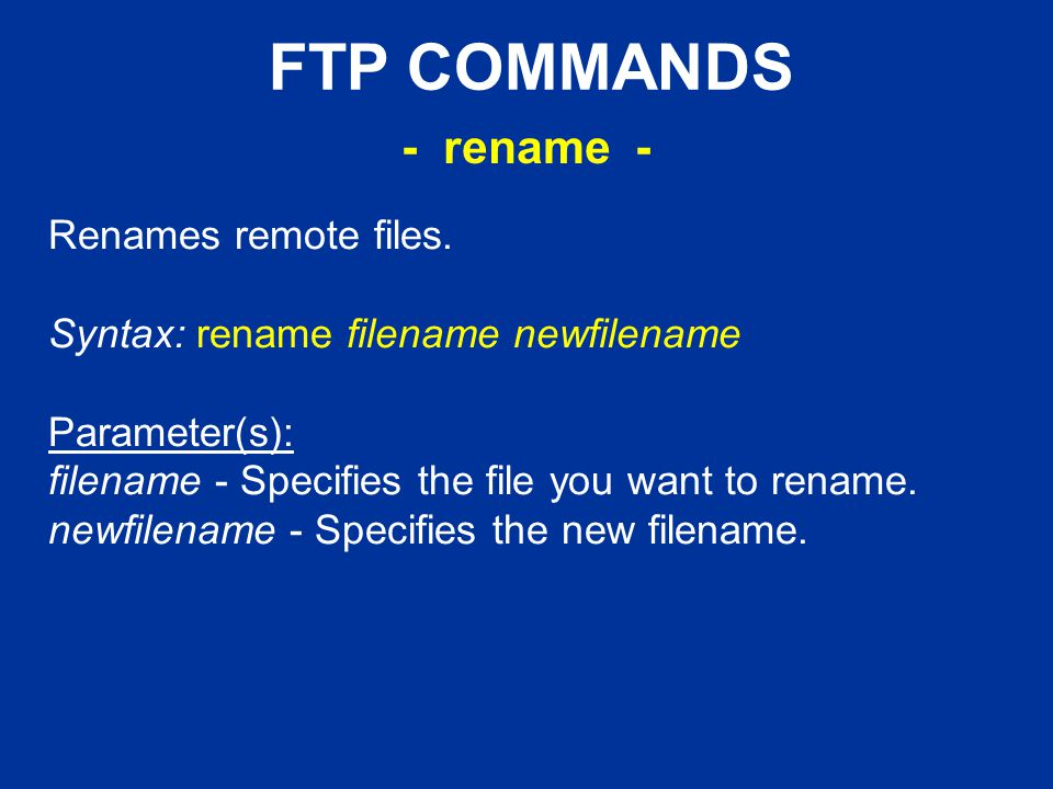 FTP COMMANDS Renames remote files.