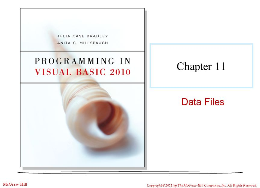 Chapter 11 Data Files Copyright © 2011 by The McGraw-Hill Companies, Inc.