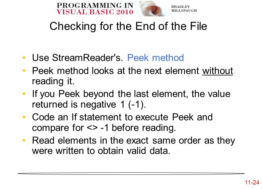 11-24 Checking for the End of the File Use StreamReader s.