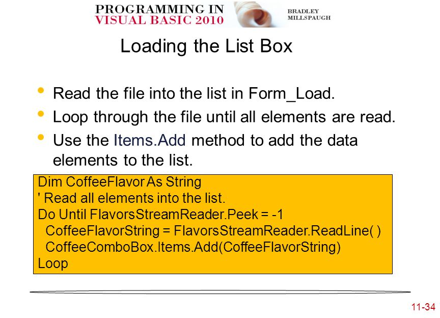 11-34 Loading the List Box Read the file into the list in Form_Load.