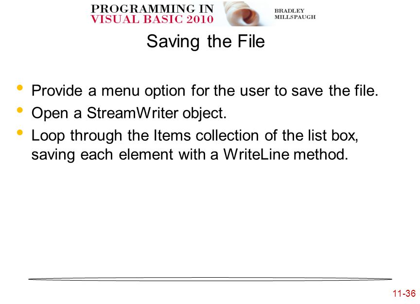 11-36 Saving the File Provide a menu option for the user to save the file.