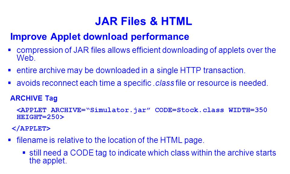 Objectives:1  Archiving and Packaging Java Code 2  The jar