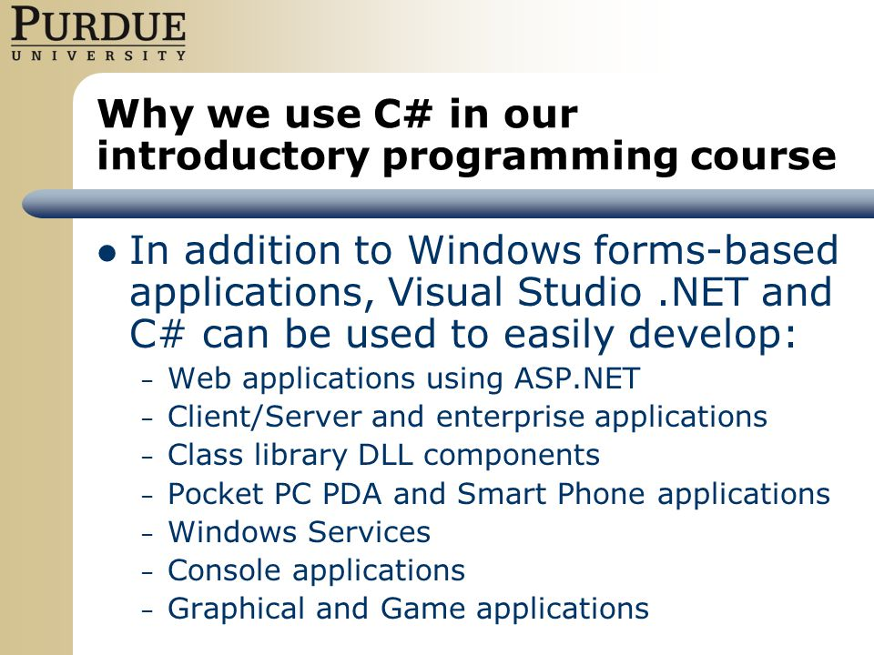 Ten Reasons to Use C# to Teach Introductory Computer