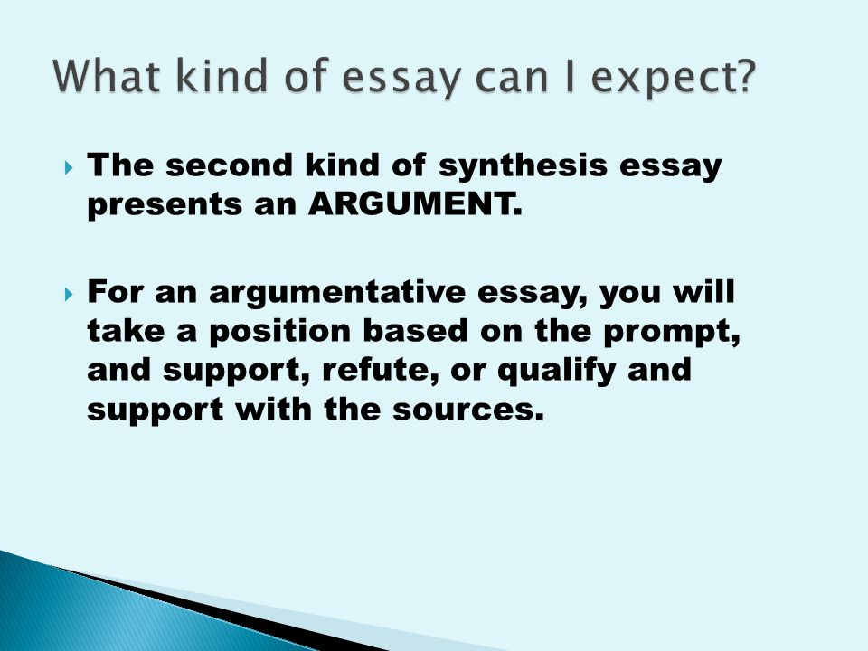  The second kind of synthesis essay presents an ARGUMENT.