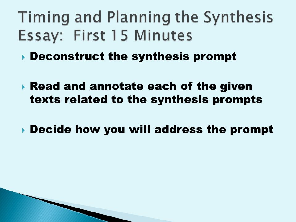  Deconstruct the synthesis prompt  Read and annotate each of the given texts related to the synthesis prompts  Decide how you will address the prompt