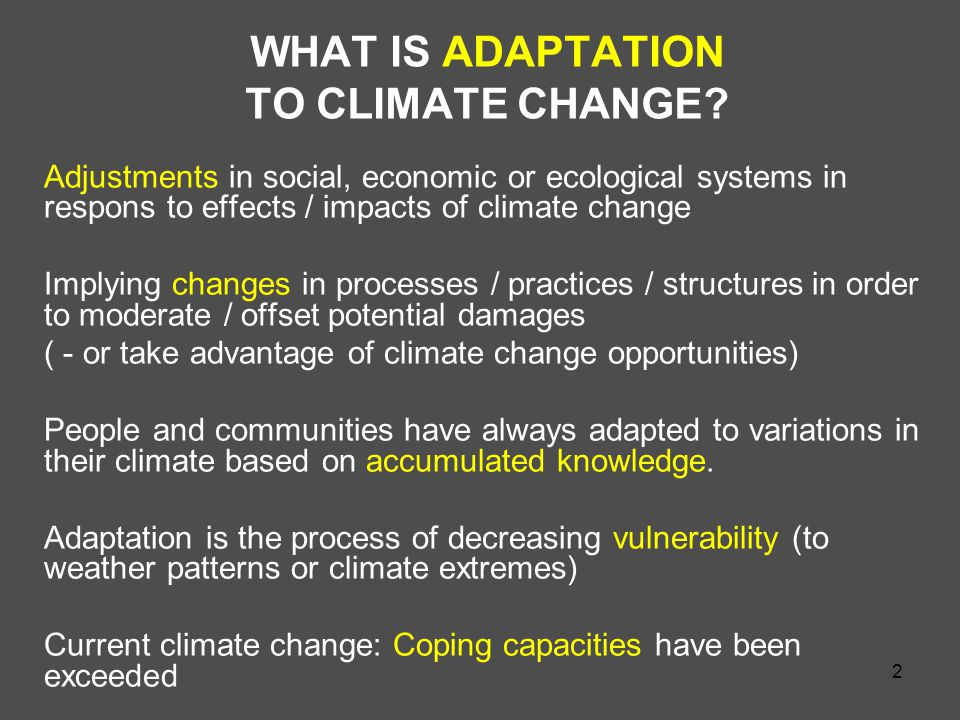 2 WHAT IS ADAPTATION TO CLIMATE CHANGE.