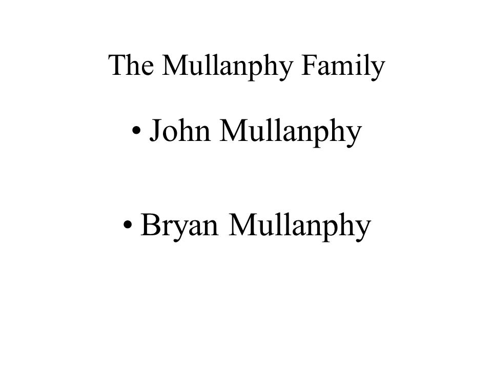 The Mullanphy Family John Mullanphy Bryan Mullanphy
