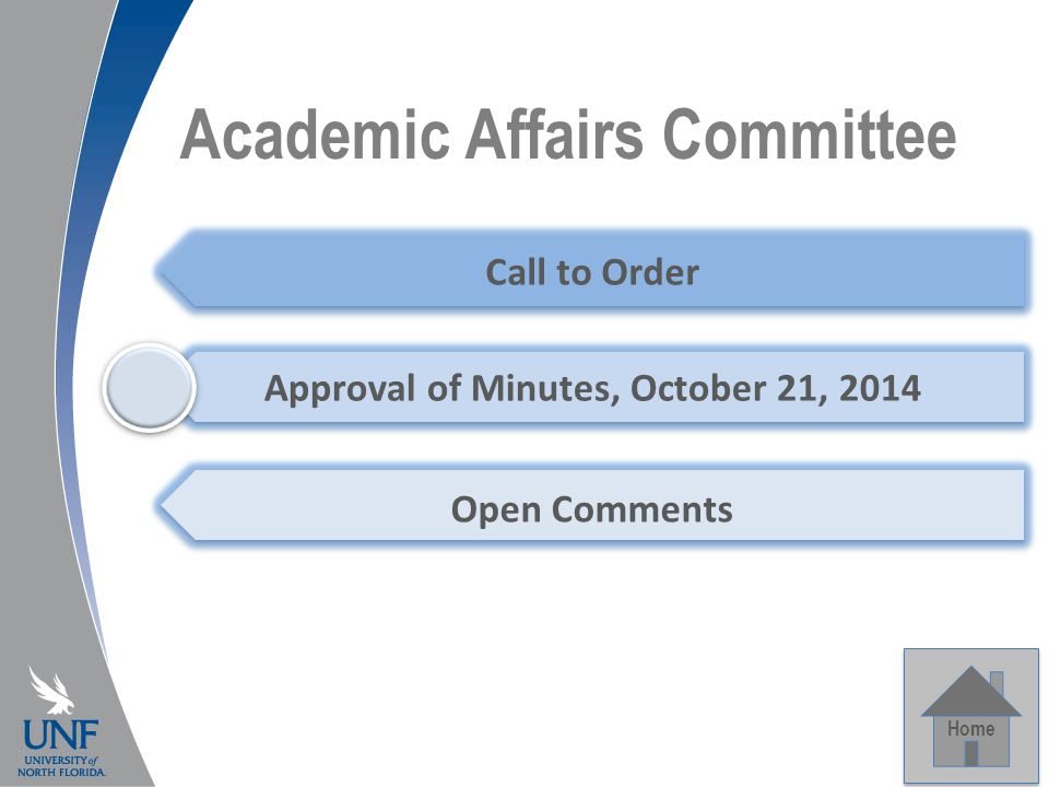 Academic Affairs Committee Home Call to Order Approval of Minutes, October 21, 2014 Open Comments