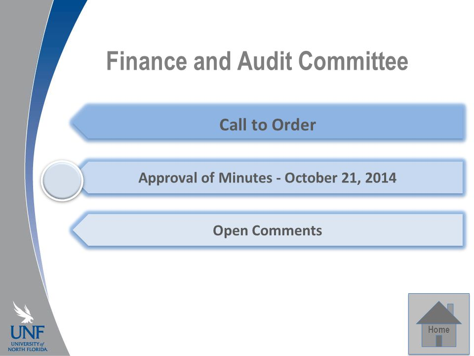 Finance and Audit Committee Home Call to Order Approval of Minutes - October 21, 2014 Open Comments