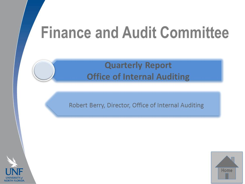 Finance and Audit Committee Home Quarterly Report Office of Internal Auditing Robert Berry, Director, Office of Internal Auditing