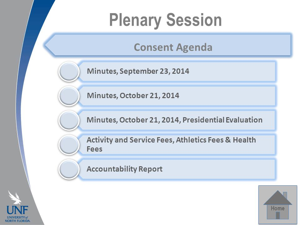 Plenary Session Home Minutes, September 23, 2014 Minutes, October 21, 2014 Minutes, October 21, 2014, Presidential Evaluation Activity and Service Fees, Athletics Fees & Health Fees Accountability Report Consent Agenda