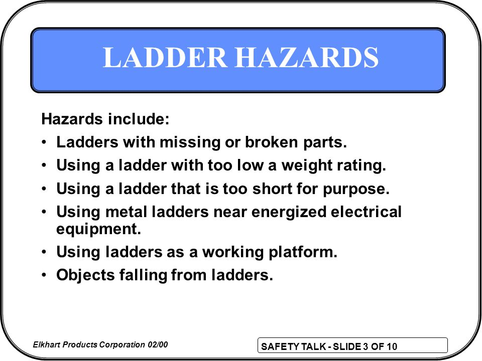 safety talk slide 1 of 10 elkhart products corporation 02 00